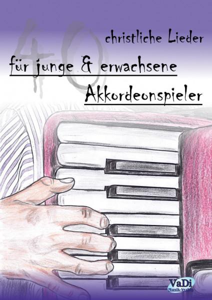 40 christliche Lieder für junge & erwachsene Akkordeonspieler - Noten