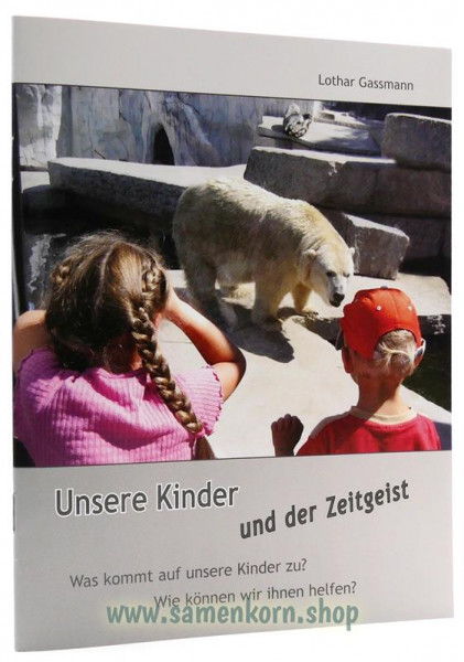 Unsere Kinder und der Zeitgeist - Heft, Gassmann